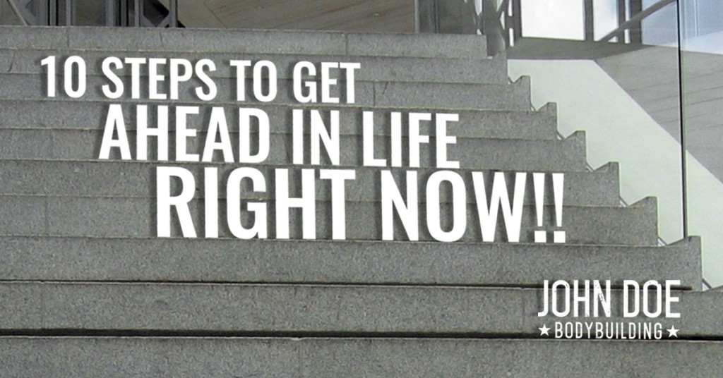 10 Steps to Get Ahead in Life Right Now