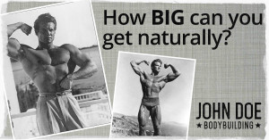 How Big Can You Get Naturally?