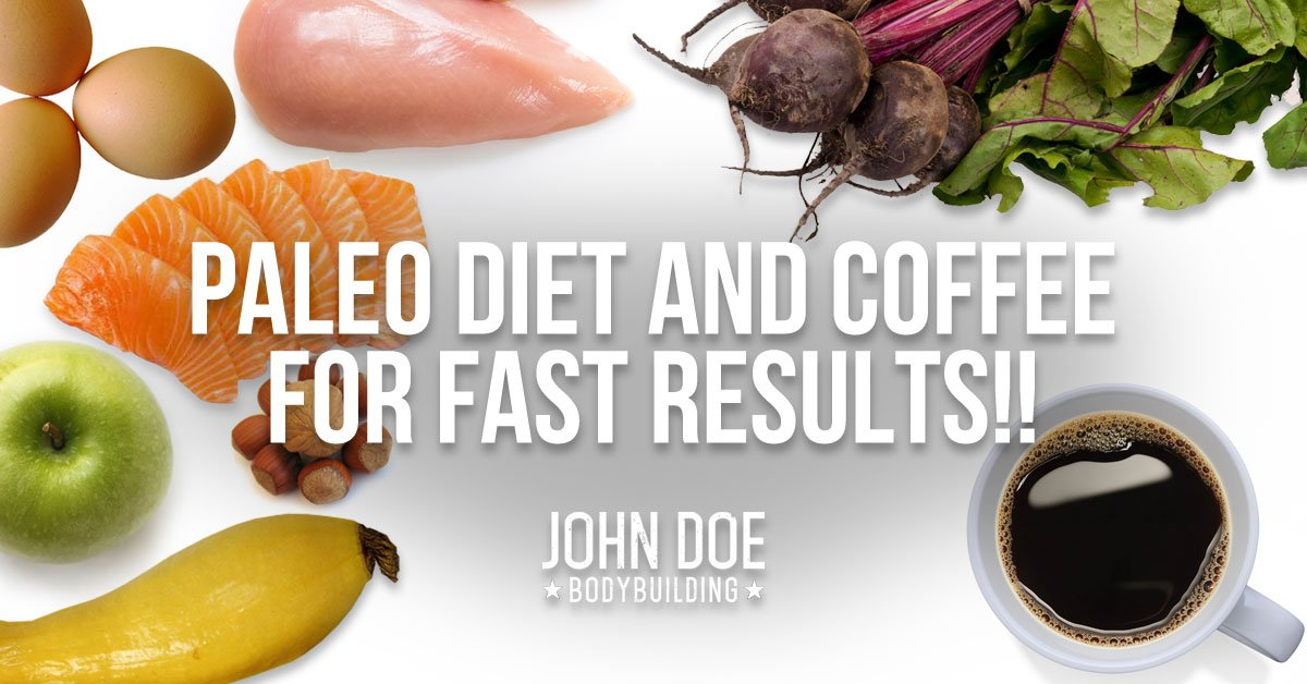 Paleo Diet and Coffee for Fast Results