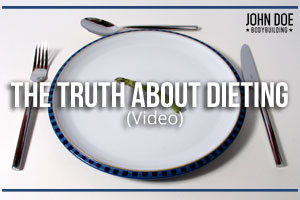 The Truth About Dieting (Video)