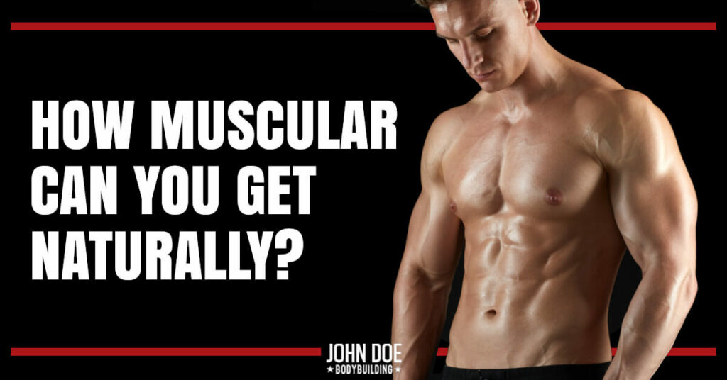 How muscular can you get naturally?