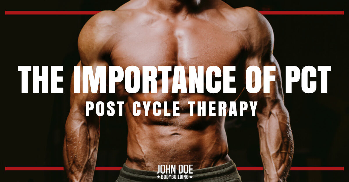 The Importance of PCT (Post Cycle Therapy)