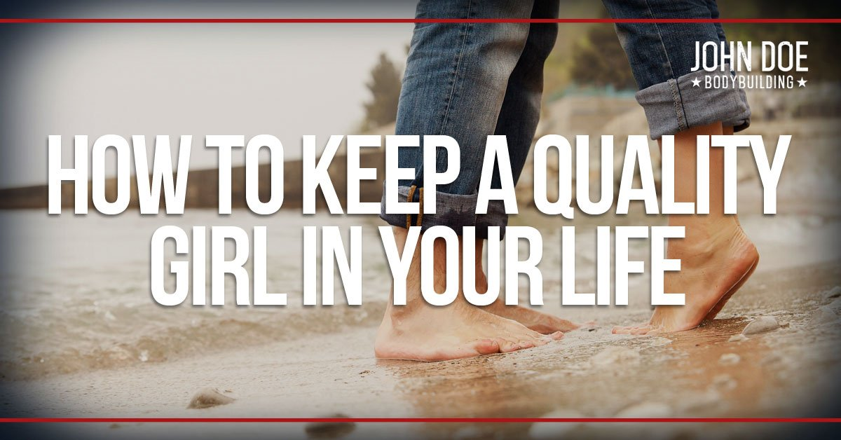 How to keep a quality girl