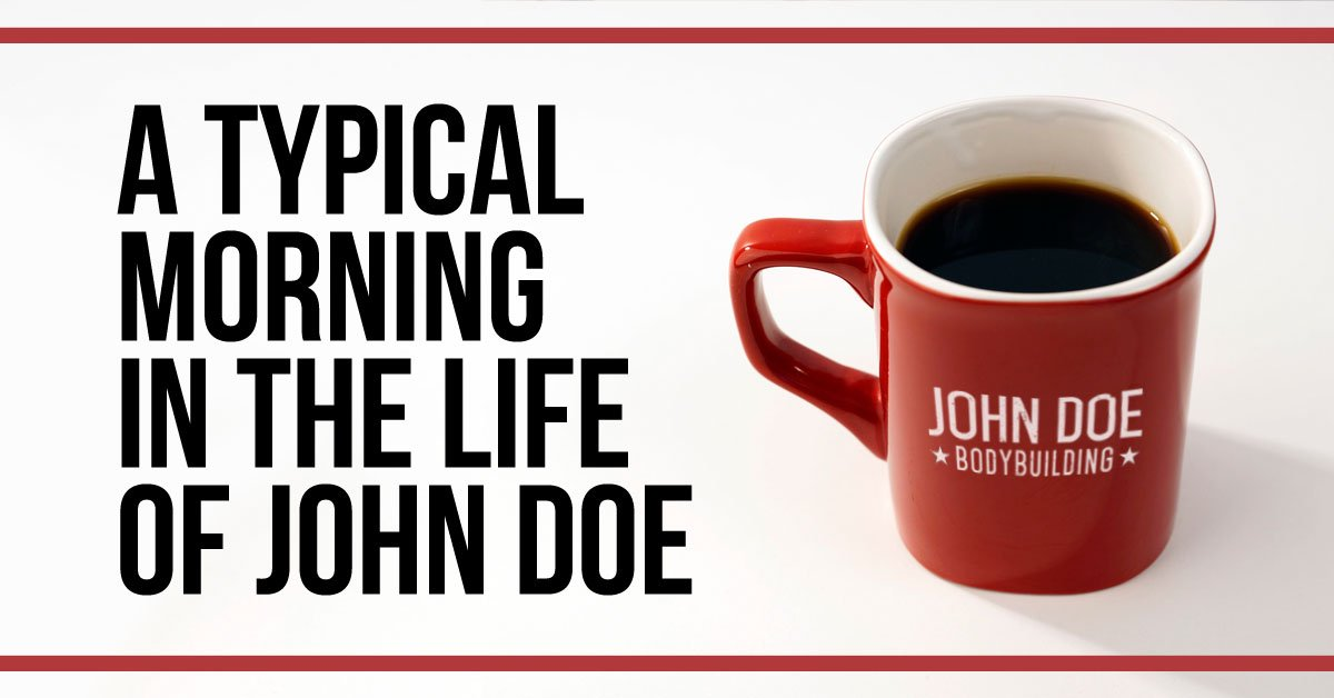A Typical Morning in the Life of John Doe