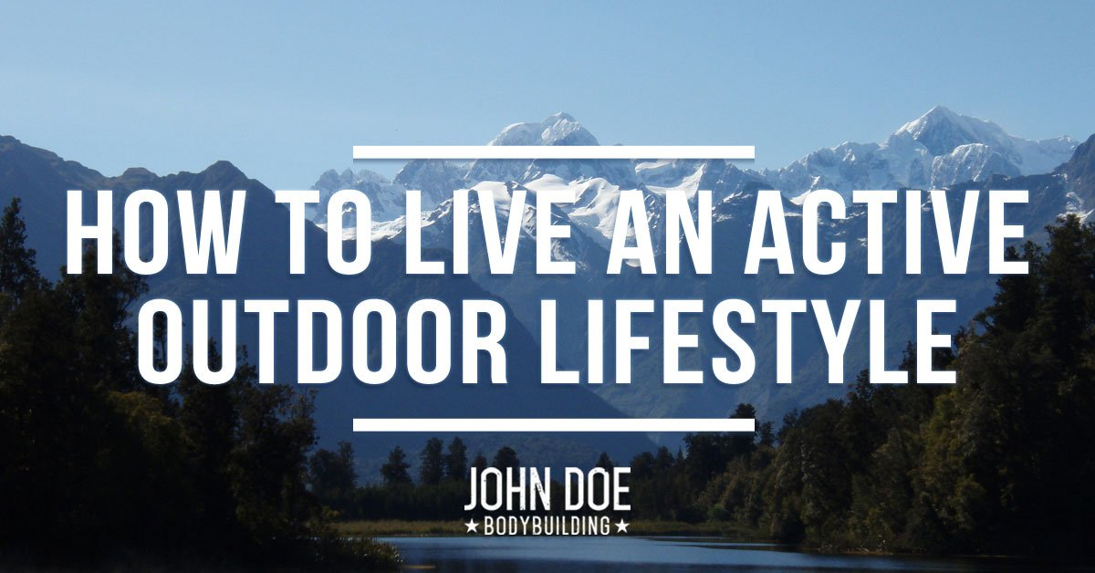 How to live and active outdoor lifestyle