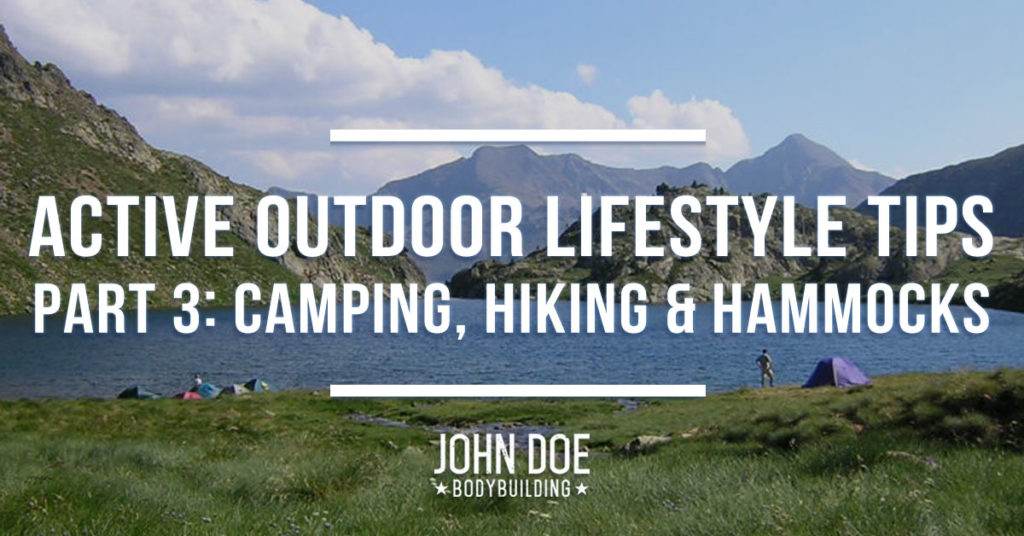 Active Outdoor Lifestyle Tips Part 3: Camping, Hiking and Hammocks