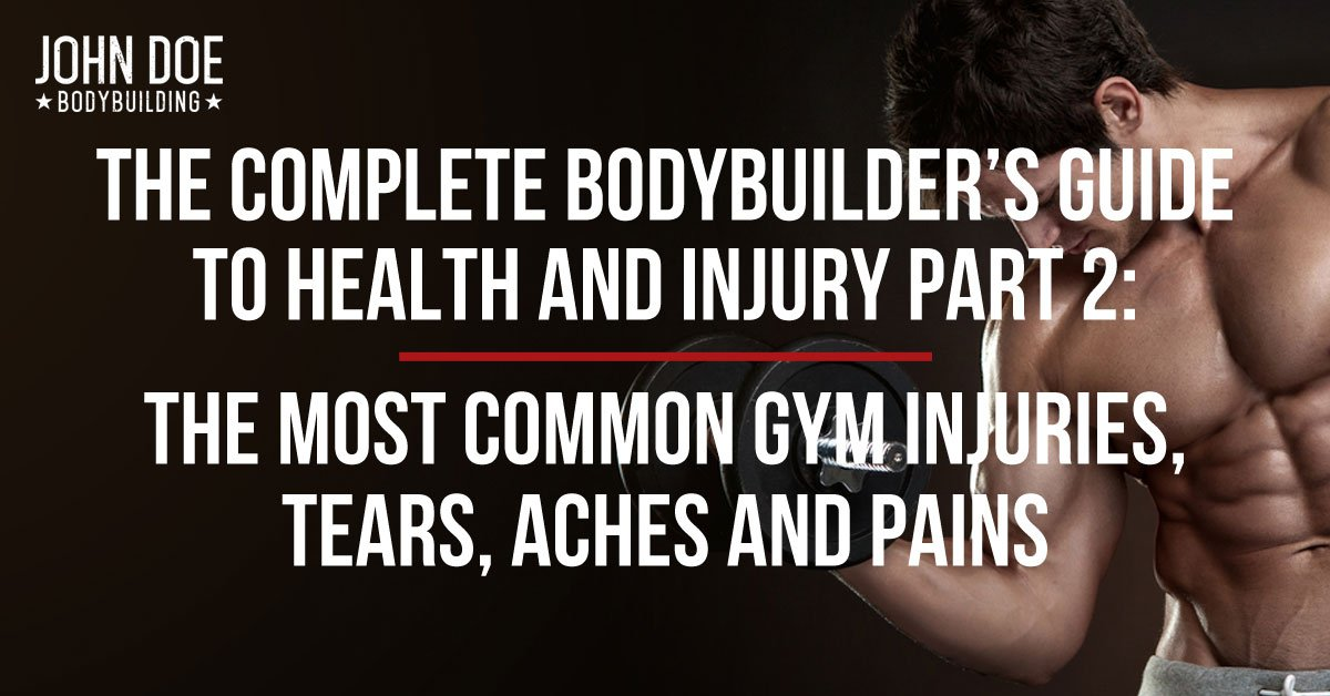 Bodybuilders Guide to Health and Injury Part 2