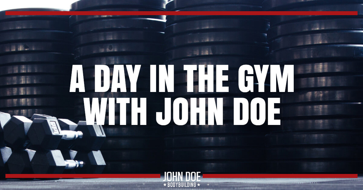 A day in the gym with John Doe