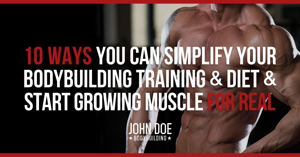 10 ways to simplify your training and grow muscle