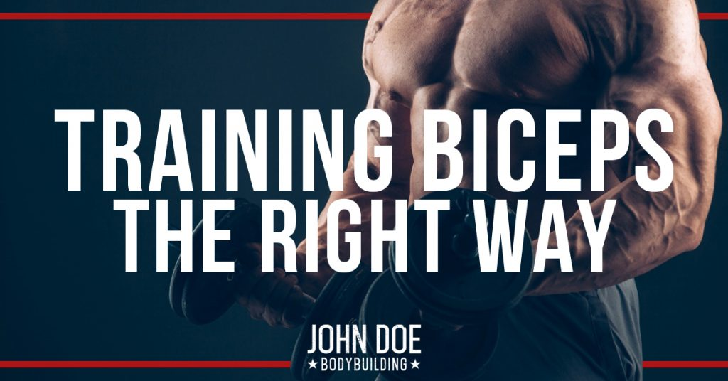Training biceps the right way
