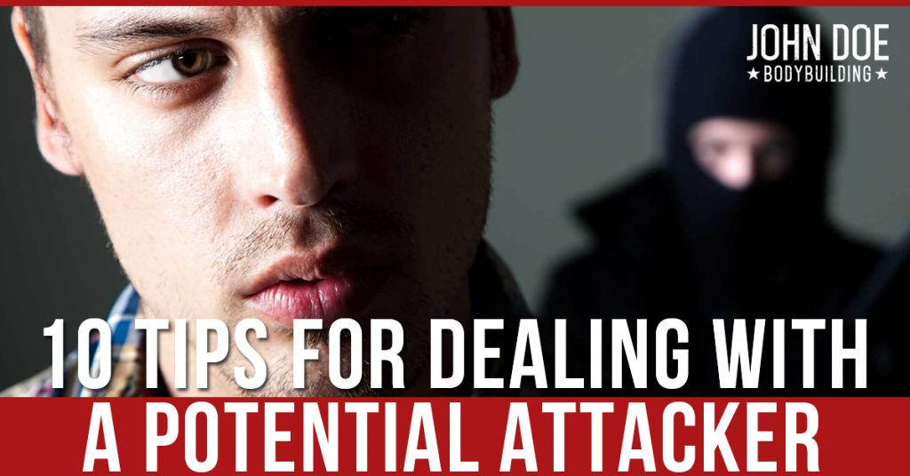 10 Tips For Dealing With A Potential Attacker