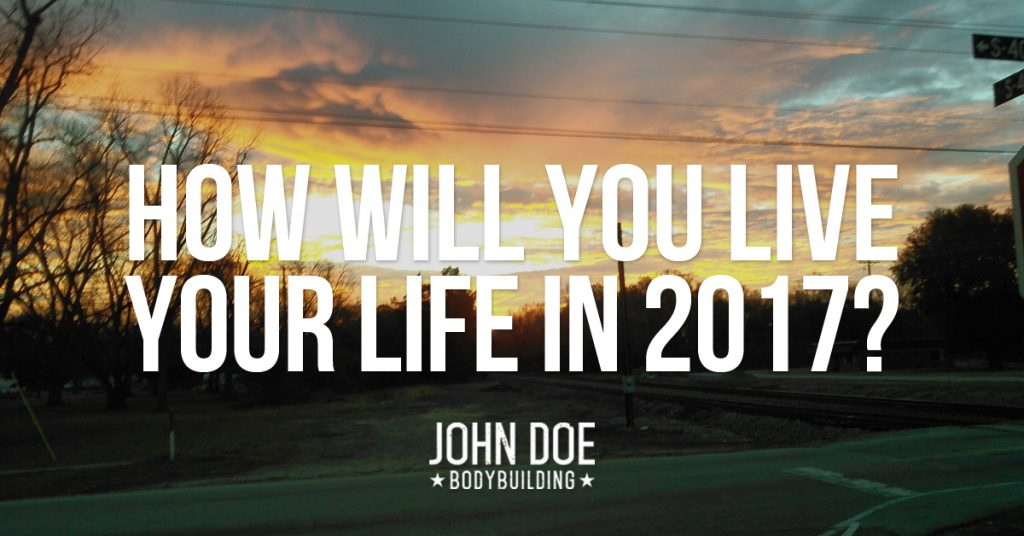How will you live your life in 2017