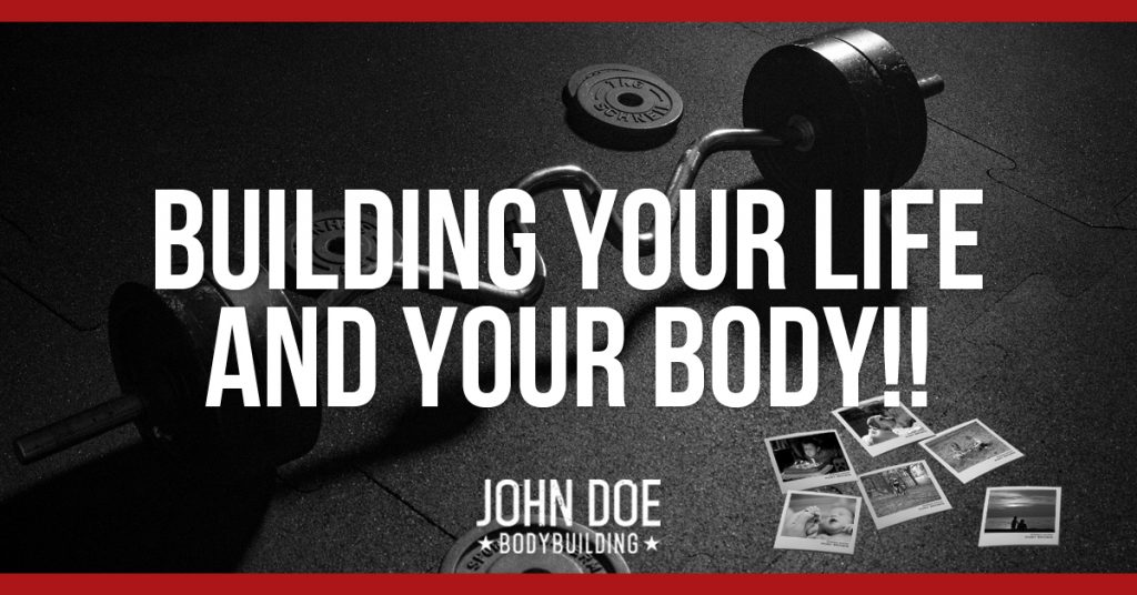 Building Your Life and Your Body