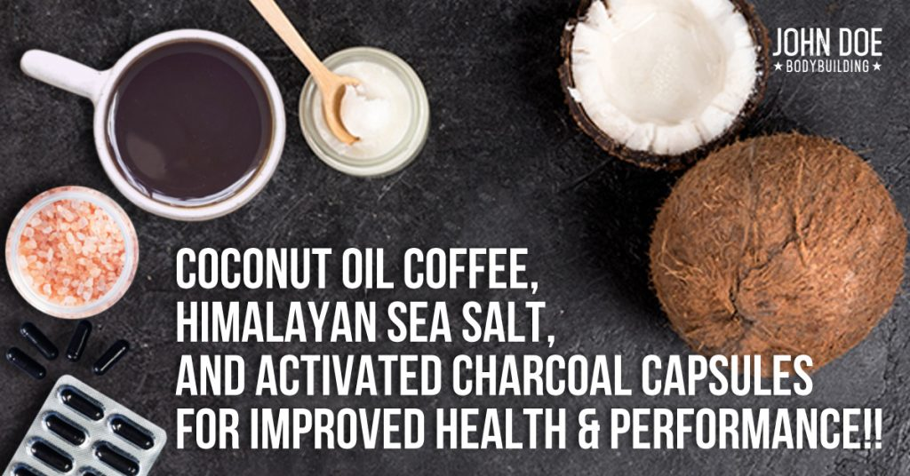 Coconut Oil Coffee, Himalayan Sea Salt, and Activated Charcoal Capsules for Improved Health & Performance!!