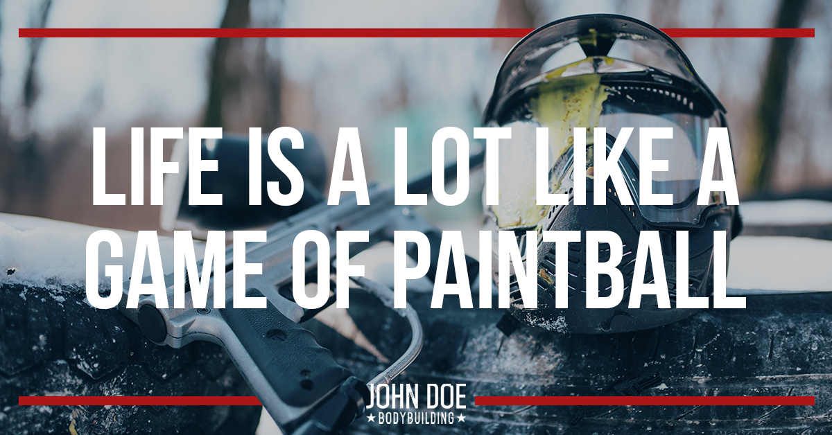 Life is a lot Like a Game of Paintball