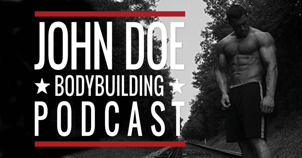 The John Doe Bodybuilding Podcast