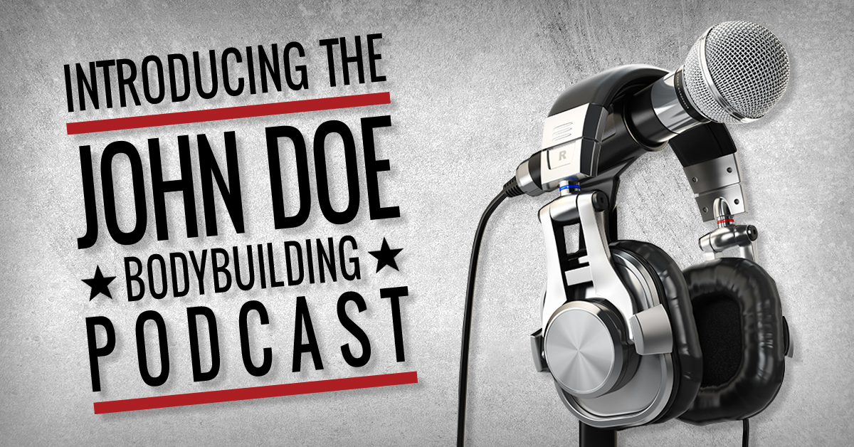 Introducing The John Doe Bodybuilding Podcast