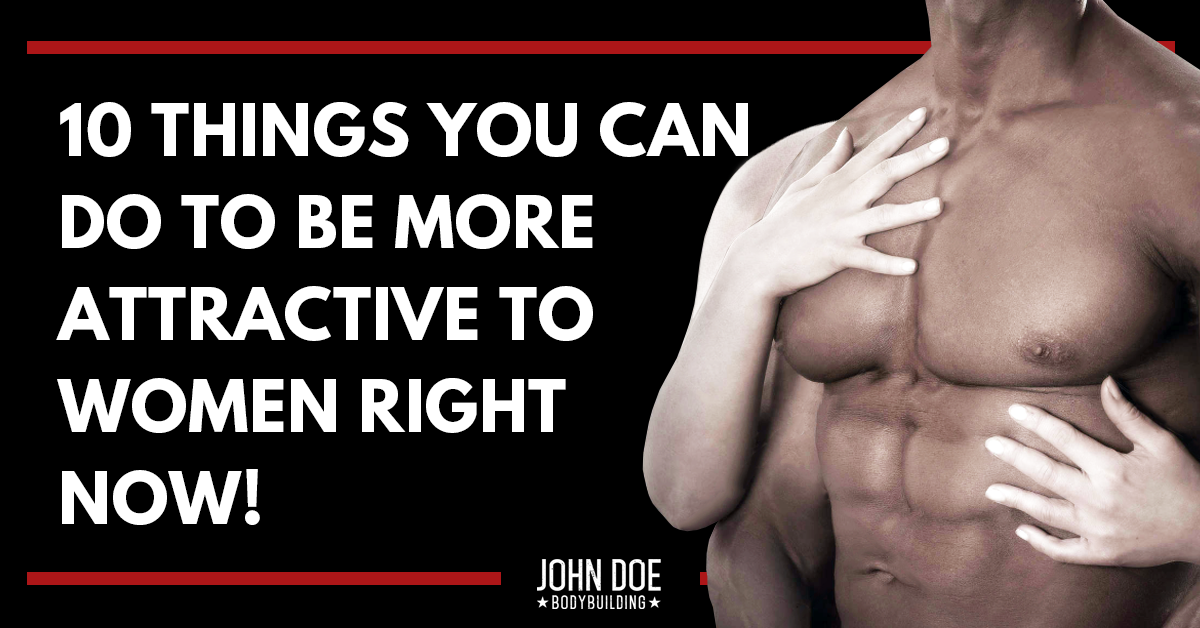 Be more attractive to women