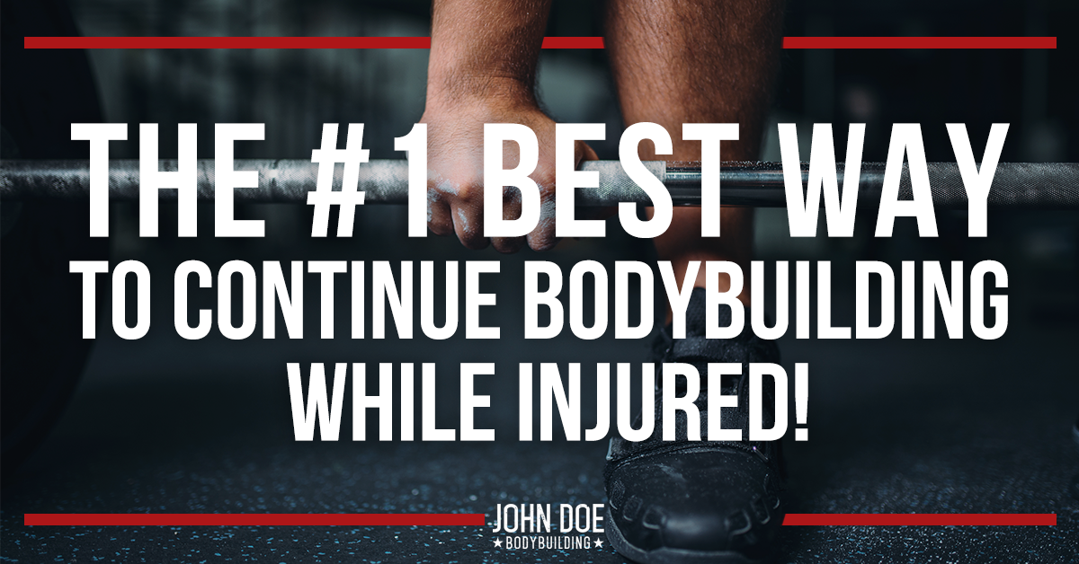 The #1 Best Way to Continue Bodybuilding While Injured