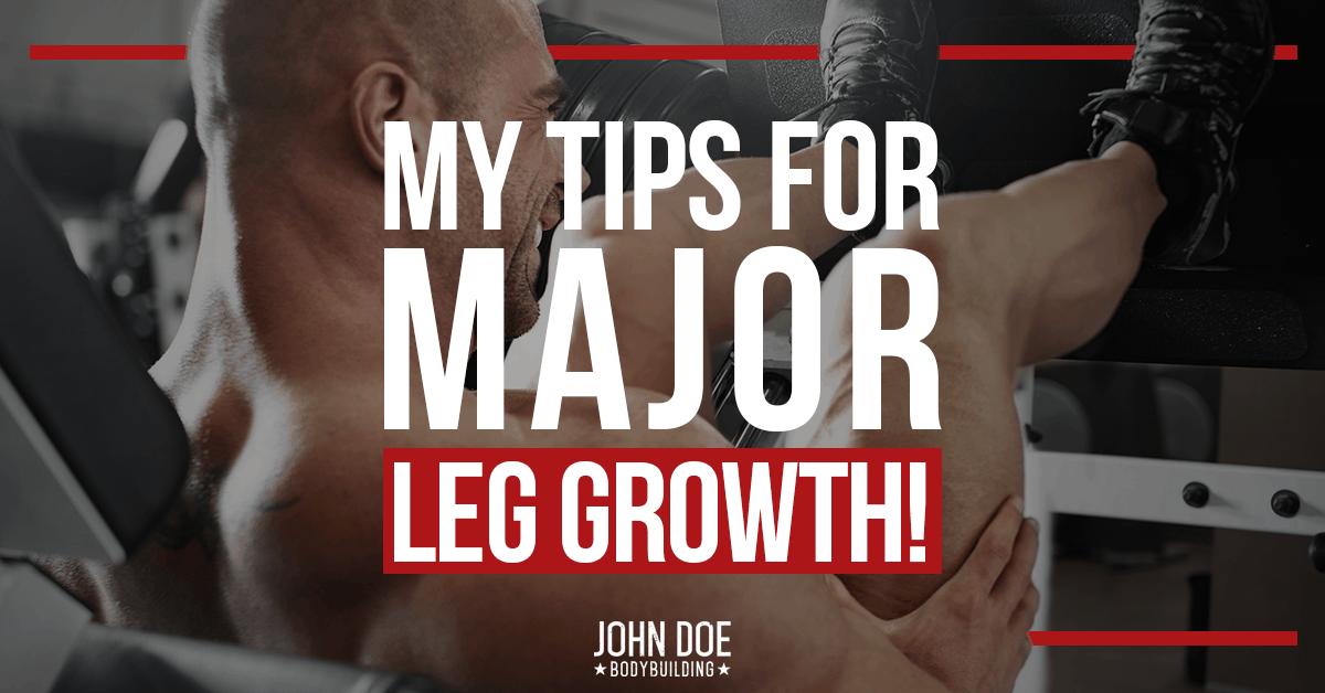 My Tips for Major Leg Growth