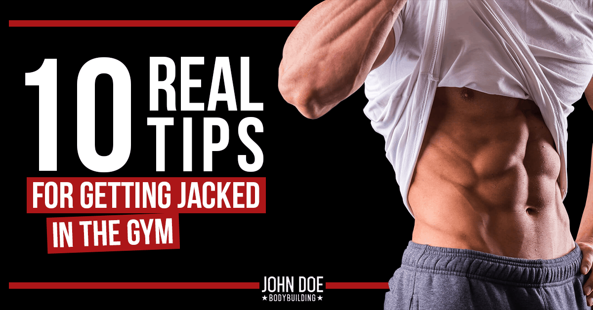 Tips for getting jacked