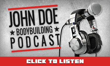 Listen to the John Doe Bodybuilding podcast