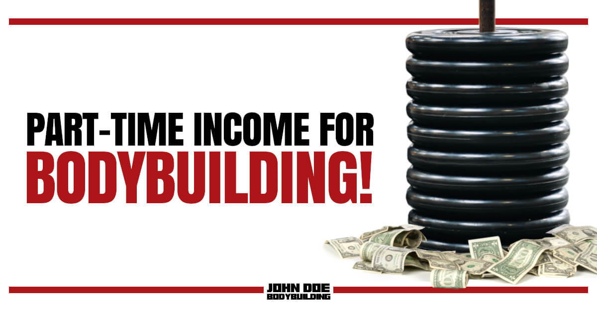 part-time income for bodybuilding
