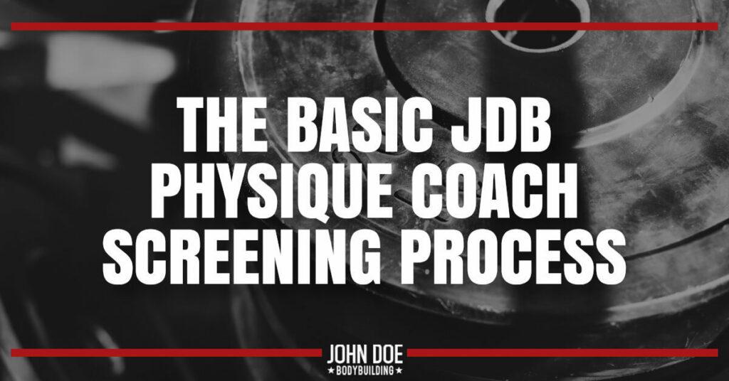 JDB physique coach screening process