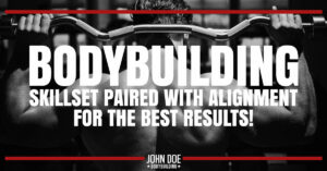 Bodybuilding skillset paired with alignment